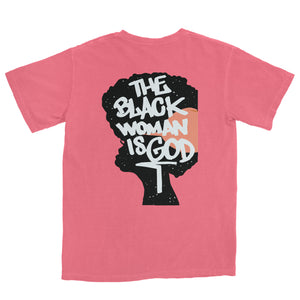 The Black Woman Is God Tee