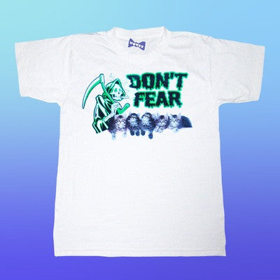 DON'T FEAR T-SHIRT