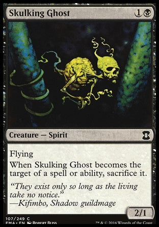 "Skulking GhostEternal Masters, Common Creature — Spirit 2/1, 1B (2) Flying When Skulking Ghost becomes the target of a spell or ability, sacrifice it. ""They exist only so long as the living take no notice."" —Kifimbo, Shadow guildmage Illus. Robert Bliss"
