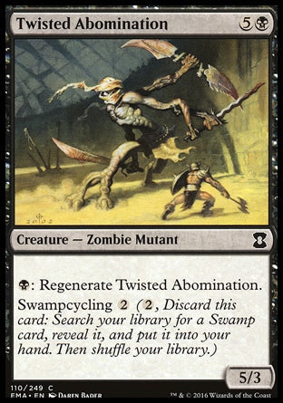 Twisted AbominationEternal Masters, Common Creature — Zombie Mutant 5/3, 5B (6) {B}: Regenerate Twisted Abomination. Swampcycling {2} ({2}, Discard this card: Search your library for a Swamp card, reveal it, and put it into your hand. Then shuffle your library.)  Illus. Daren Bader