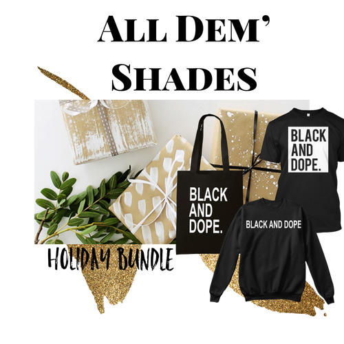 Holiday Bundle (Black and Dope)