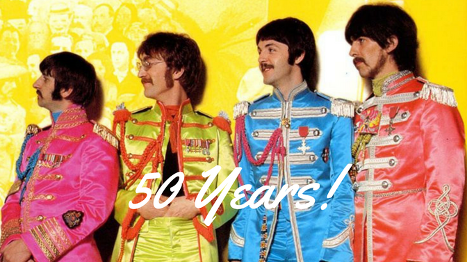 The 50th Anniversary of Sgt. Pepper's Lonely Hearts Club Band