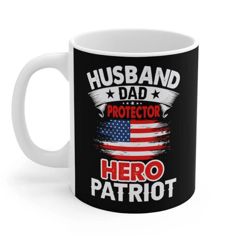 Husband, Dad, Protector, Hero, Patriot Mug