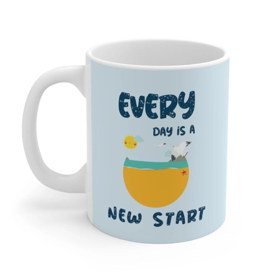 Everyday Is A New Start Mug