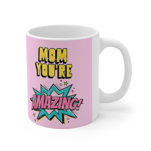 Mom You're Amazing Comic Theme Mug 11oz