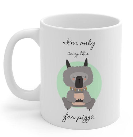 Llama Yoga, I'm Only Doing This for Pizza Mug