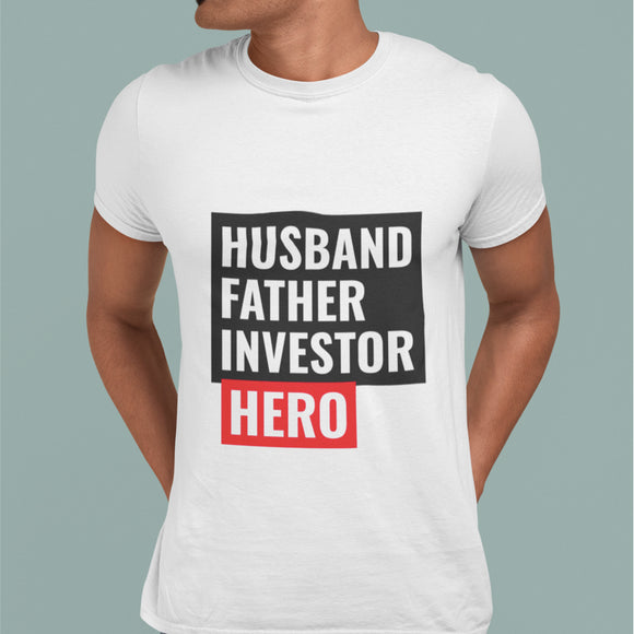 Husband, Father, Investor, Hero T-Shirt