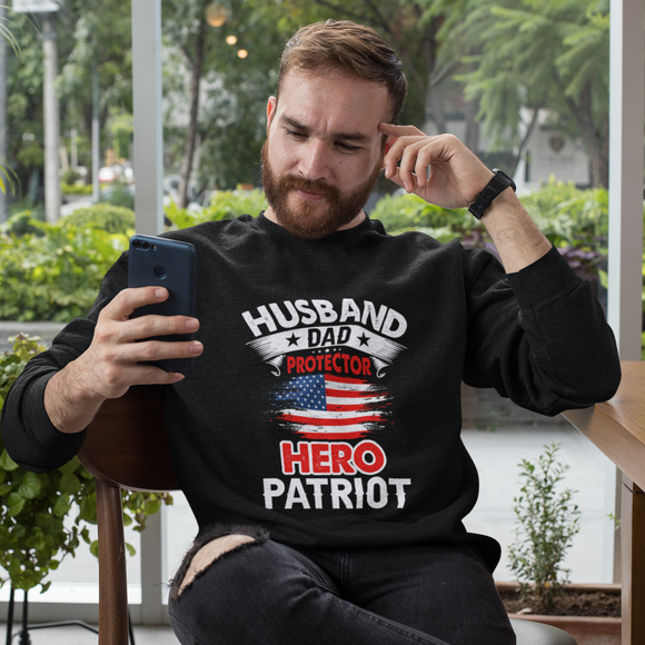 Husband, Dad, Protector, Hero, Patriot Crewneck Sweatshirt