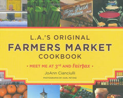 L.A.'s Original Farmers Market Cookbook