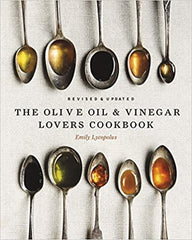 The Olive Oil & Vinegar Lover's Cookbook Revised - The Little Shop of Olive Oils