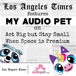 LA Times Features My Audio Pet on Act Big but Stay Small When Space is Premium.