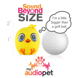 My Audio Pet Chick-a-dee-doo-dah Wireless Bluetooth Speaker with True Wireless Stereo Size of a Golf Ball