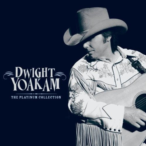 Dwight yoakam Platinum collection