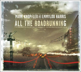 Mark Knopfler & Emmylou Harris - All The Road Running CD