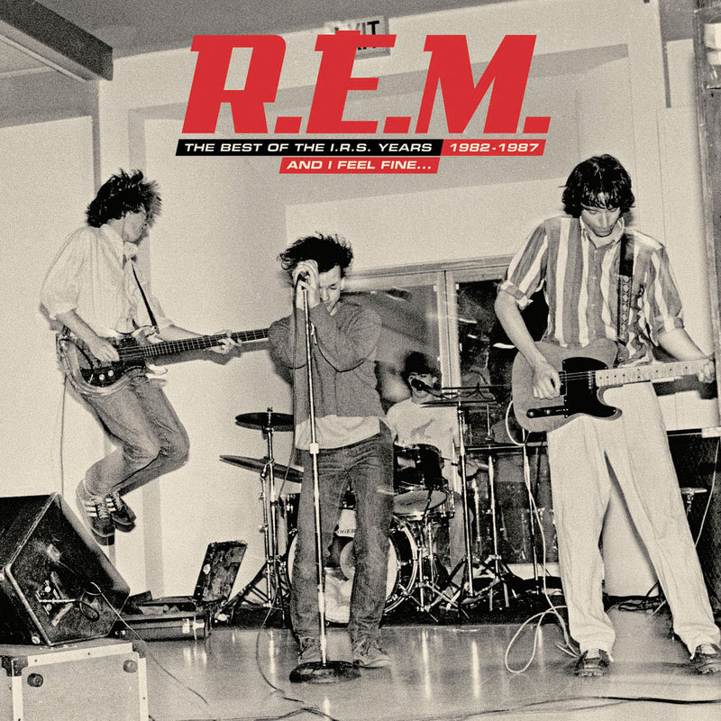 R.E.M. - And I Feel Fine The Best Of The IRS Years 1982-1987