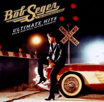 Bob Seger The Silver Bullet Band - Ultimate Hits: Rock and Roll Never Forgets CD