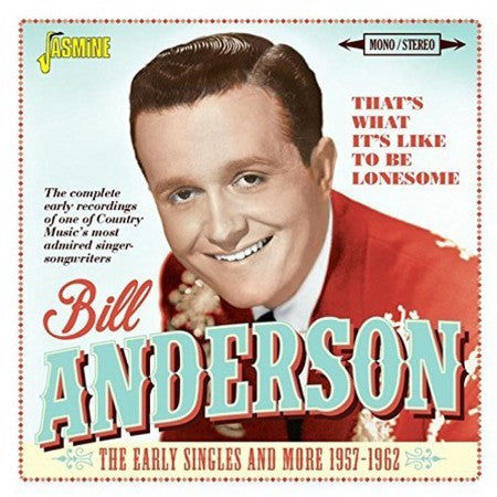 Bill Anderson - That's What It's Like To Be Lonesome – The Early Singles and More 1957-1962 CD