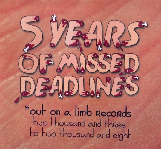 Various Artists - 5 Years Of Missed Deadlines: Out On A Limb Records CD