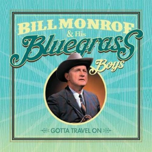 Bill Monroe & His Bluegrass Boys - Gotta Travel On 2CD