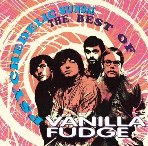 Vanilla Fudge - Psychedelic Sundae: The Best Of