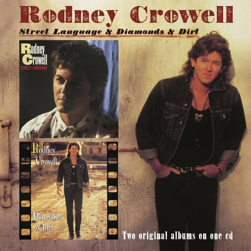 Rodney Crowell - Street Language / Diamonds & Dirt CD