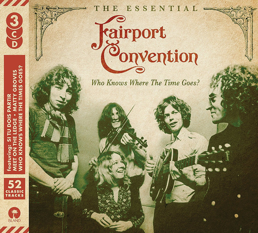 Fairport Convention - Who Knows Where the Time Goes?: The Essential Fairport Convention 3CD