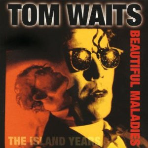 Tom Waits - Beautiful Maladies The Island Years