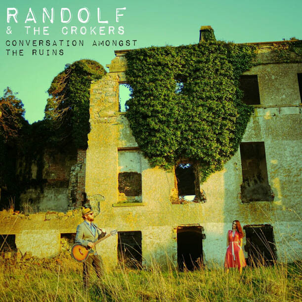 Randolf & The Crokers - Conversation Amongst The Ruins EP