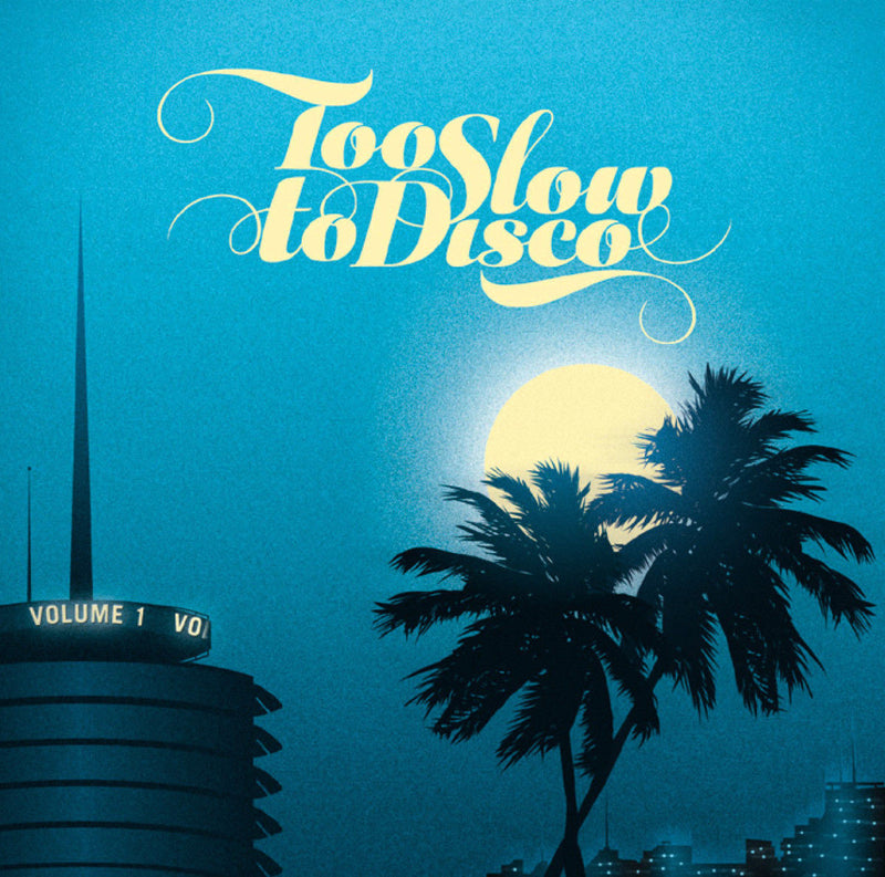 Various Artists - Too Slow To Disco Vol 1