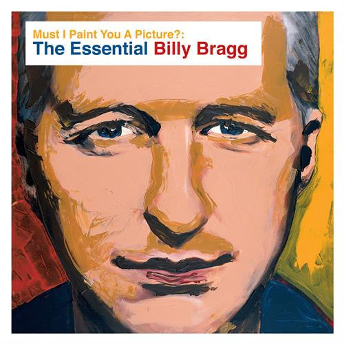 Billy Bragg - Must I Paint You A Picture The Essential CD