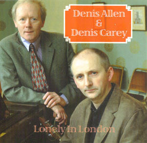 Denis Allen & Denis Carey - Lonely In London