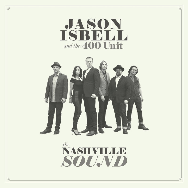 Jason Isbell & The 400 Unit - The Nashville Sound LP