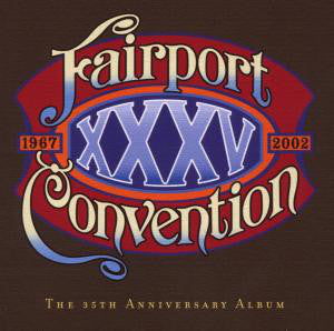 Fairport Convention - 35th Anniversary Concert 2CD & DVD Set