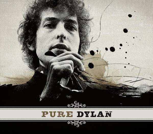 Bob Dylan - Pure Dylan - An Intimate Look
