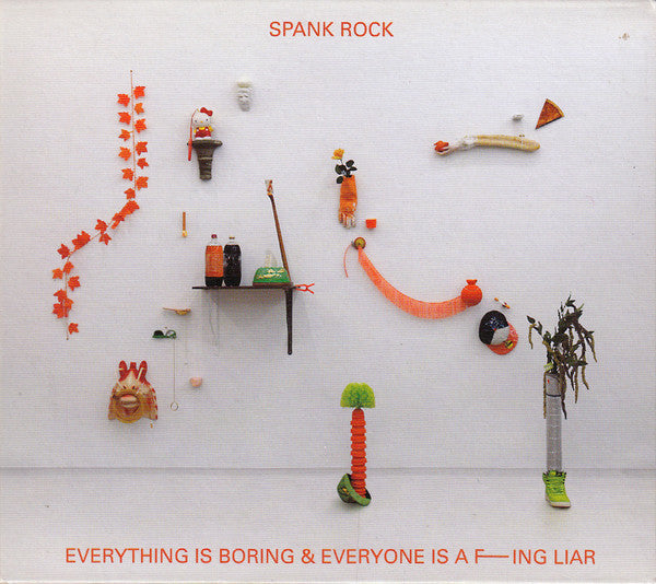 Spank Rock ‎- Everything Is Boring & Everyone Is A F------ Liar
