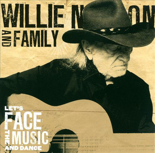 Willie Nelson And Family - Let's Face The Music And Dance CD