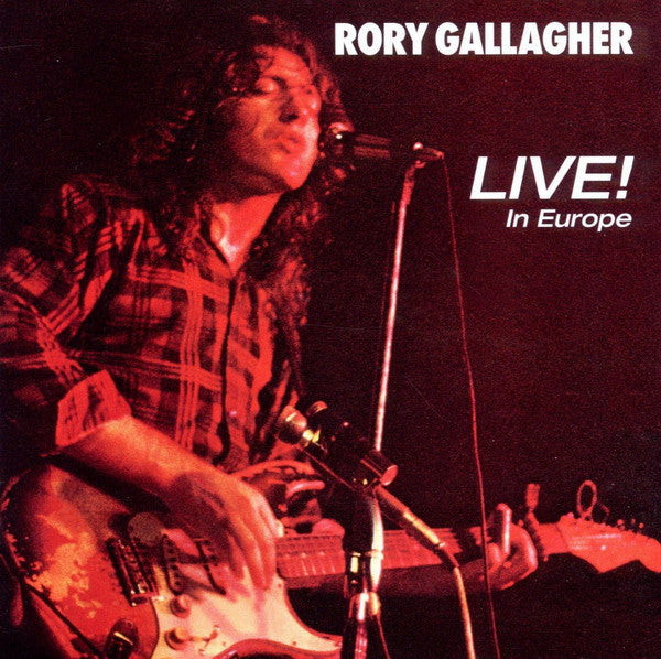 Rory Gallagher - Live! In Europe CD