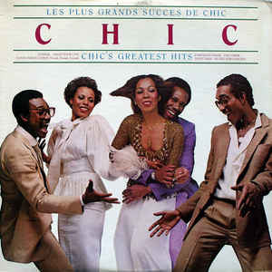 Chic - Les Plus Grands Succes De Chic - Chic's Greatest Hits LP