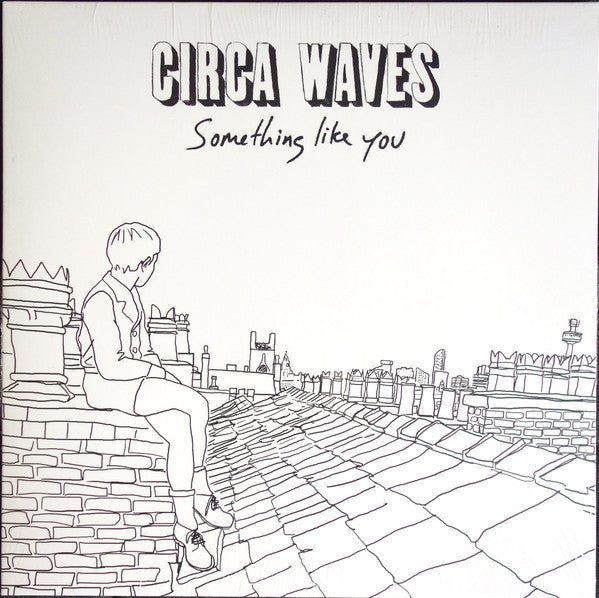 "Circa Waves - Something Like You 7"" (White Vinyl) RSD Exclusive"
