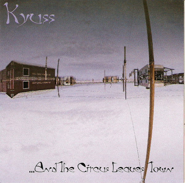 Kyuss - And The Circus Leaves Town CD