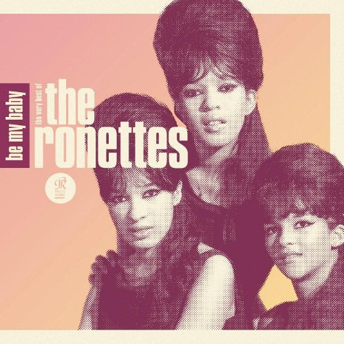 Ronettes - Be My Baby: The Very Best Of Ronettes