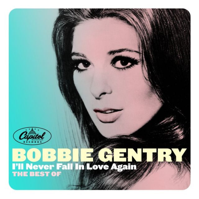 Bobbie Gentry - I'll Never Fall in Love Again : The Best Of