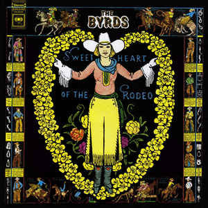 Byrds - Sweetheart Of The Rodeo LP