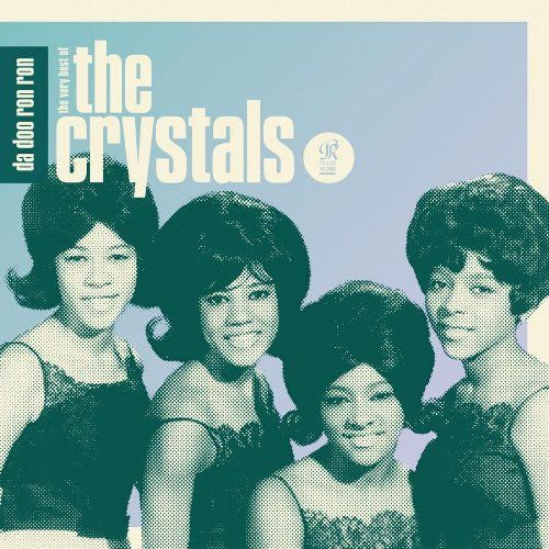 Crystals - Da Doo Ron Ron: The Very Best Of The Crystals