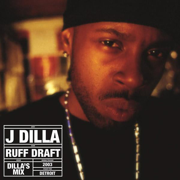 J Dilla ‎– Ruff Draft: Dilla's Mix 2LP RSD 2018 Exclusive