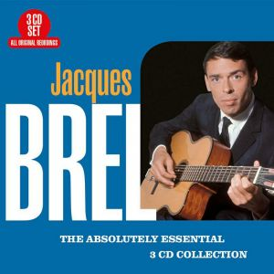Jacques Brel _ Absolutely Essential 3CD Collection