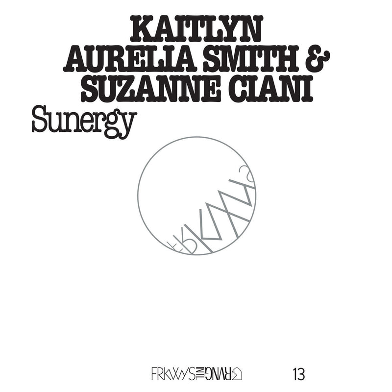 Kaitlyn Aurelia Smith & Suzanne Ciani - Frkwys Vol. 13 Sunergy LP