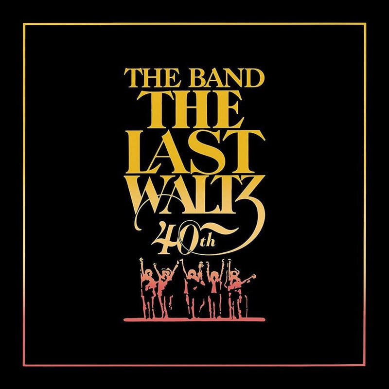 Band - The Last Waltz 40th Anniversary 2CD