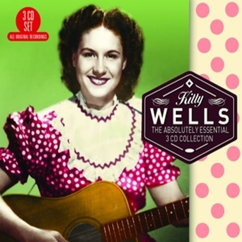 Kitty Wells - The Absolutely Essential Collection 3CD