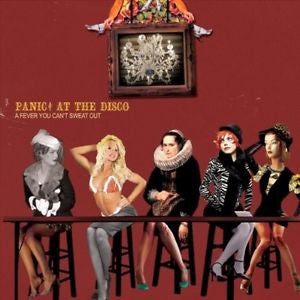 Panic At The Disco -A Fever You Can't Sweat Out